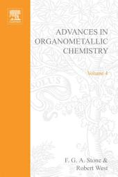 Advances in Organometallic Chemistry: Volume 4