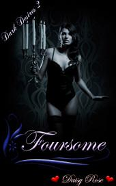 "Foursome: Book 2 of ""Dark Desires"""