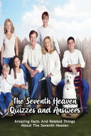 The Seventh Heaven Quizzes and Answers
