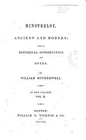 Minstrelsy, Ancient and Modern: With an Historical Introduction and Notes, Volume 2