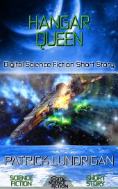 Hangar Queen: Digital Science Fiction Short Story