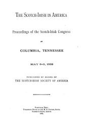 The Scotch-Irish in America: Proceedings of the Scotch-Irish Congress at Columbia, Tennessee, May 8-11, 1889