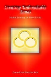 Creating Unbreakable Bonds: Marital Intimacy On Three Levels
