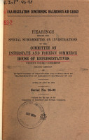 FAA Regulation Concerning Hazardous Air Cargo  Hearings Before the Special Subcommittee on Investigations of the      93 2  April 25 and 30  1974 PDF