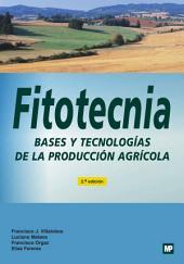 Fitotecnia: Bases y tecnologías de la producción agrícola
