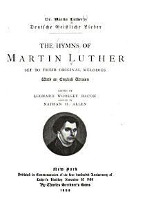 Dr  Martin Luther s Deutsche geistliche Lieder PDF