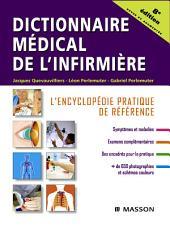 Dictionnaire médical de l'infirmière: L'encyclopédie pratique de référence, Édition 8