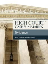 High Court Case Summaries on Evidence, Keyed to Fisher, 3d: Edition 3