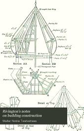 Rivington's Notes on Building Construction: Volume 2