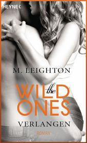 The Wild Ones: Verlangen - Roman