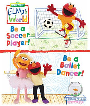 Elmo s World  Be a Ballet Dancer   Be a Soccer Player  Sesame Street Series  PDF
