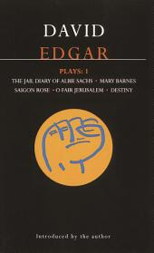 Edgar Plays: 1: Jail Diary of Albie Sachs; Mary Barnes; Saigon Rose; O Fair Jerusalem; Destiny