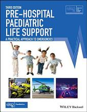 Pre-Hospital Paediatric Life Support: A Practical Approach to Emergencies, Edition 3