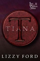 Tiana (#2, Lost Vegas)