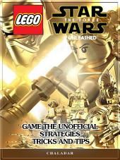 Lego Star Wars the Force Unleashed Game the Unofficial Strategies Tricks and Tips