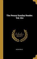 The Penny Sunday Reader  Vol  Xiv PDF
