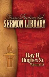 Classic Pentecostal Sermon Library: Volume 6