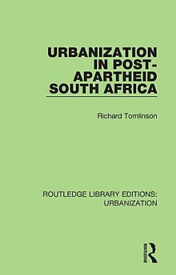 Urbanization in Post Apartheid South Africa