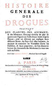 Histoire générale des drogues: traitant des plantes, des animaux, & des mineraux : ouvrage enrichy de plus de quatre cent figures en taille-douce ...