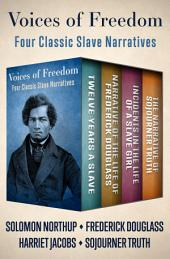 Voices of Freedom: Four Classic Slave Narratives