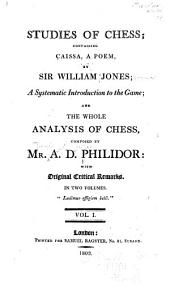 Studies of Chess: Containing Caissa, a Poem, Volumes 1-2