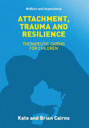 Attachment  Trauma and Resilience