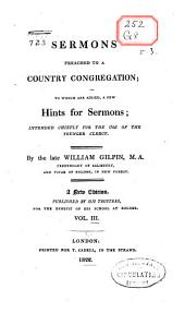 Sermons Preached to a Country Congregation: To which are Added, a Few Hints for Sermons; Intended Chiefly for the Use of the Younger Clergy, Volume 3