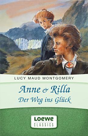 Anne   Rilla   Der Weg ins Gl  ck PDF