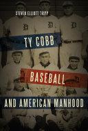 Ty Cobb, Baseball, and American Manhood