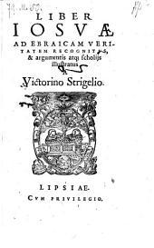 Liber Josuae ad ebraicam veritatem recognitus, & argumentis atq[ue] scholiis illustratus