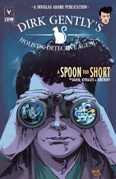 Dirk GentlyÍs Holistic Detective Agency: A Spoon Too Short