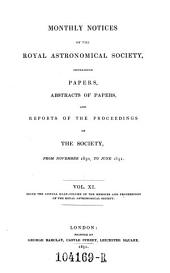 Monthly Notices of the Astronomical Society of London, Containing Abstracts of Papers, and Reports of the Proceedings of the Society: Volume 11