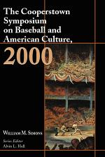 The Cooperstown Symposium on Baseball and American Culture, 2000