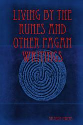 Living By The Runes And Other Pagan Writings Book PDF