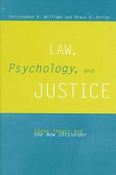 Law, Psychology, and Justice: Chaos Theory and the New (Dis)order