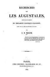 Recherches sur les Augustales: suivies des fragments du testament politique d'Auguste connu sous le nom de monument d'Ancyre