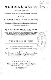Medical cases, selected from the records of the Public Dispensary at Edinburgh: with remarks and observations ...