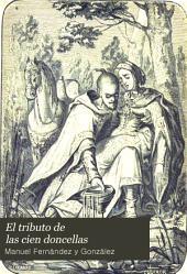 El Tributo de las cien doncellas: leyenda historica tradicional