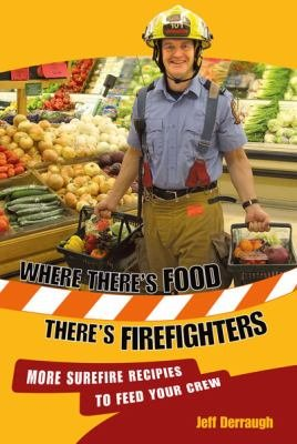 Where There s Food  There s Firefighters PDF