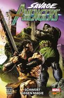 Savage Avengers 2   Schwert gegen Magie PDF