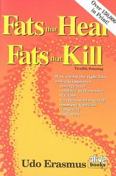 Fats that Heal, Fats that Kill: The Complete Guide to Fats, Oils, Cholesterol, and Human Health