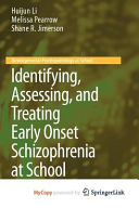 Identifying  Assessing  and Treating Early Onset Schizophrenia at School PDF
