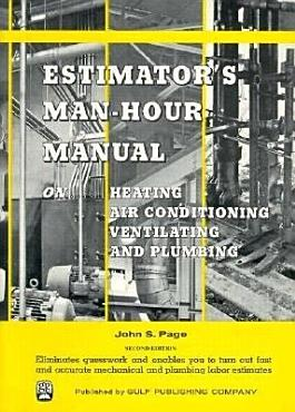 Estimator s Man Hour Manual on Heating  Air Conditioning  Ventilating  and Plumbing PDF