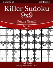Killer Sudoku 9x9 Puzzle Grandi - Medio - Volume 26 - 270 Puzzle