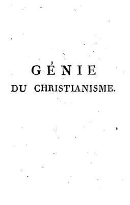Le Genie Du Christianisme Ou Beautes De La Religion Chretienne