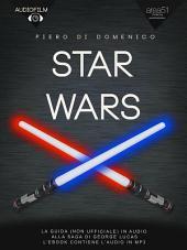 Star Wars Audiofilm: La guida in audio (non ufficiale) alla saga di George Lucas