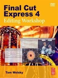 Final Cut Express 4 Editing Workshop Book PDF