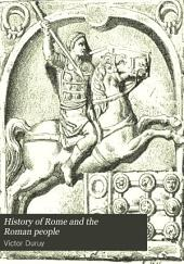 History of Rome and the Roman People: From Its Origin to the Establishment of the Christian Empire, Volume 6, Issue 2