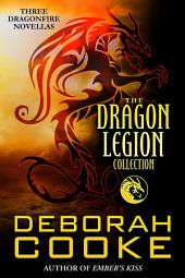 The Dragon Legion Collection: Three Dragonfire Novellas
