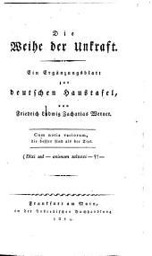 Die Weihe der Unkraft: eim Ergänzungsblatt zur deutschen Haustafel : cum notis variorum, die besser sind als der Text